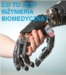 Co to jest  Inżynieria Biomedyczna?